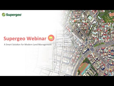 SuperGIS Webinar - A Smart Solution for Modern Land Manageme
