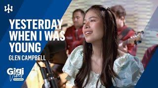 Yesterday When I Was Young • Glen Campbell | Gigi De Lana • Jon • LA • Jake • Romeo