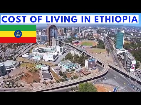 Cost of Living in Ethiopia - How Expensive is Ethiopia