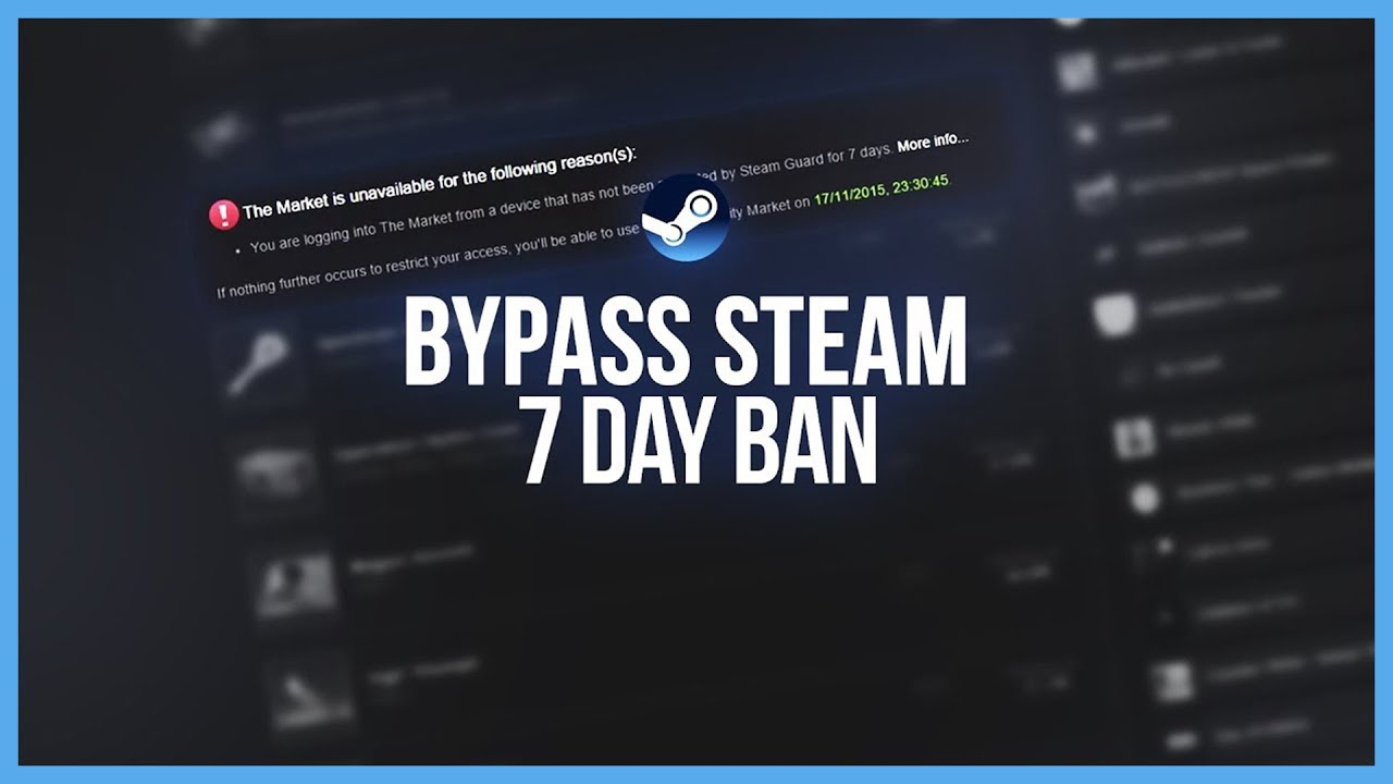 how to bypass steam 7 day trade ban 2017