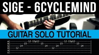 Sige - 6Cyclemind Intro + Guitar Solo Tutorial (WITH TAB)