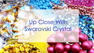 Up Close with Swarovski Crystals