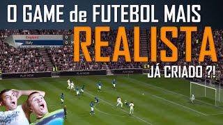 O mais REALISTA game de Futebol criado? Melhor que Fifa e PES ?