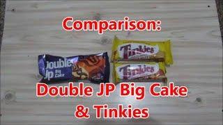 Comparison:  Double JP Big Cake & Tinkies