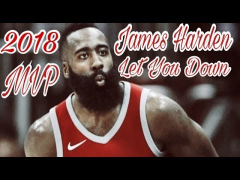 James Harden 2017-2018 MVP mix •Let you down - NF•