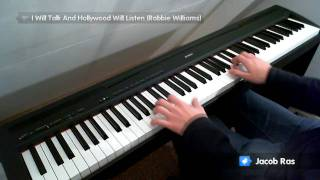 I Will Talk And Hollywood Will Listen (Robbie Williams) piano cover