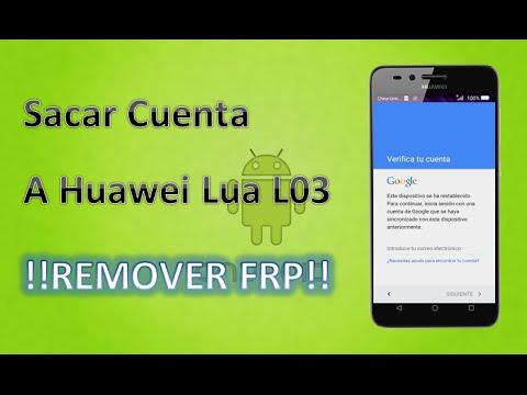 7eea4aa5f62 Sacar Cuenta A Huawei Lua L03 - Remover Frp - 100% Efectivo 2018 ...