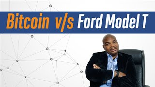 Bitcoin vs Ford Model T