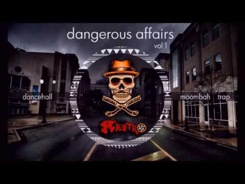 ✦ Dangerous Affairs ✦ DJ MASTRO [Dancehall Moombah Trap 30min Live Mix]