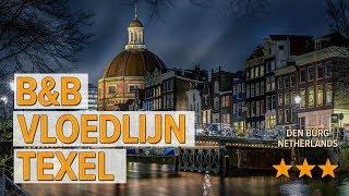 B&B Vloedlijn Texel hotel review   Hotels in Den Burg   Netherlands Hotels