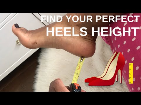 How To Find The Perfect Heel Height For You!