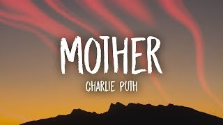 Charlie Puth - Mother (Lyrics)