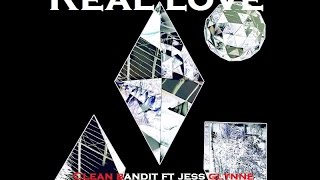 Clean Bandit & Jess Glynne - Real Love (Original mix)+ Lyrics HQ