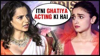 Kangana Ranaut INSULTS Alia Bhatt's GULLY BOY Performance | SHOCKING Statement