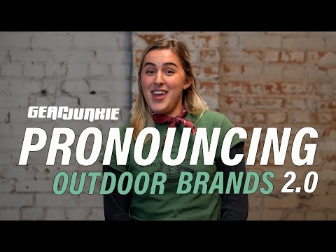 How To Pronounce Outdoor Gear Brand Names [PART 2]
