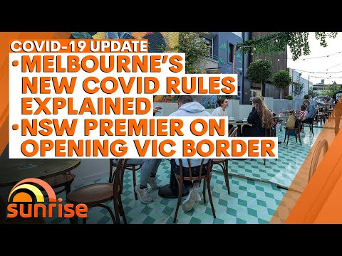 COVID-19 Update: Melbourne's COVID Rules Explained; NSW Premier On Opening VIC Border | 7NEWS