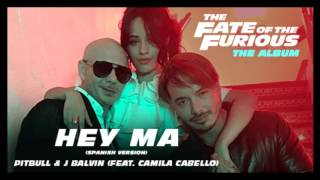 Pitbull J Balvin Hey Ma ft Camila Cabello 432Hz Fast and furious 8 song.mp3