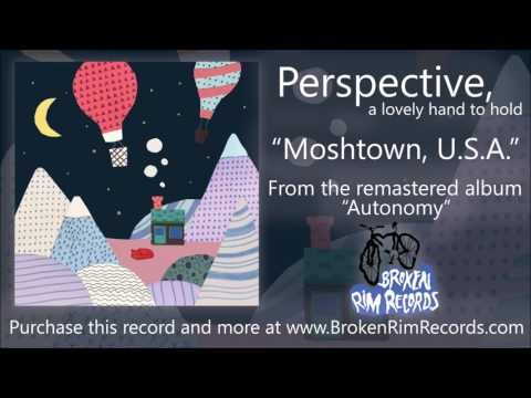 Perspective, a lovely hand to hold - Moshtown, U.S.A. (Autonomy