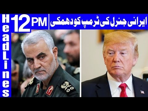 Iran General Warns Trump, War Would Destroy all You Possess | Headlines 12 PM | 27 July | Dunya News