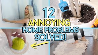 The 12 Most ANNOYING Home Problems Solved!