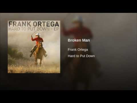 Frank Ortega - Broken Man