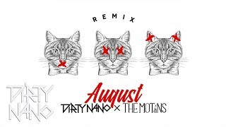 The Motans - August (Dirty Nano Remix)