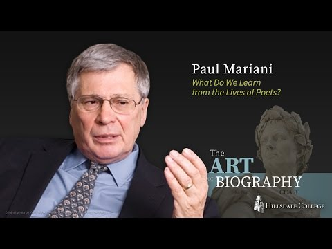 """What Do We Learn from the Lives of Poets?"" - Paul Mariani"