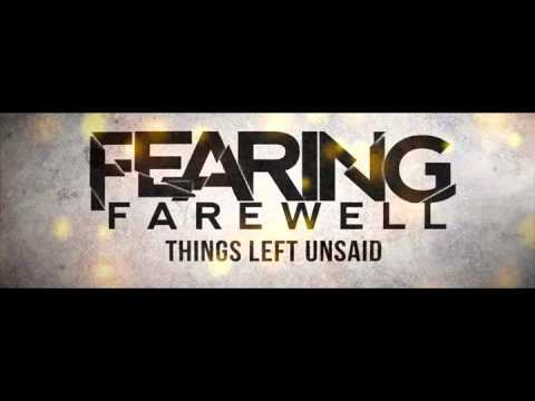 Fearing Farewell - Things Left Unsaid Ft. Aaron Pauley (Lyrics) [NEW 2012]