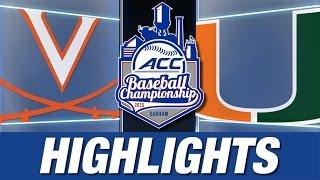 Virginia vs Miami | 2015 ACC Baseball Championship Highlights
