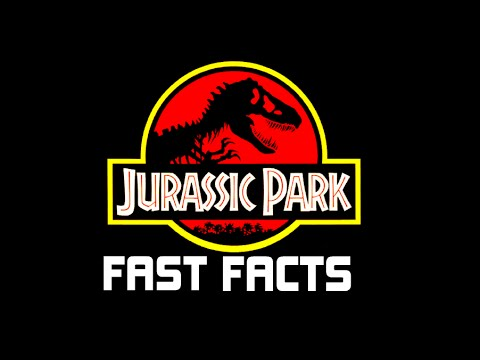 Jurassic Park - FAST FACTS!