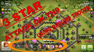 Best loot attack on TH 9 using ground troops only..