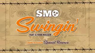 Big Smo - Swingin' feat. C Todd Nielsen (Official Audio)