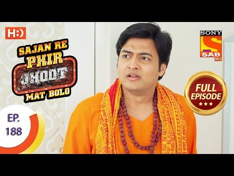 Sajan Re Phir Jhoot Mat Bolo – Ep 188 – Full Episode – 12th February, 2018