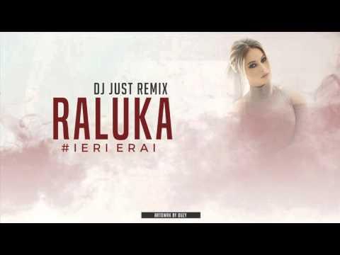 RALUKA - Ieri Erai ( DJ Just Remix )