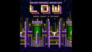 Low (Game Sessions) ft. Santa Salut & Totidub