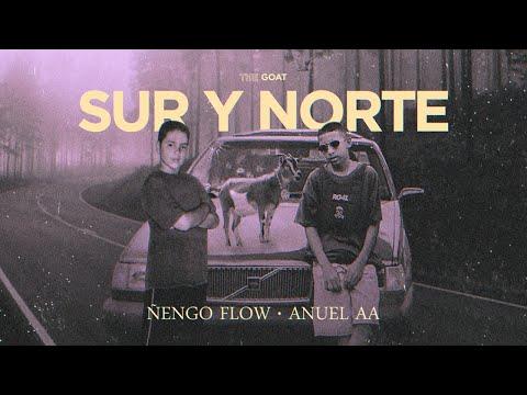 Ñengo Flow x Anuel AA – Sur y Norte