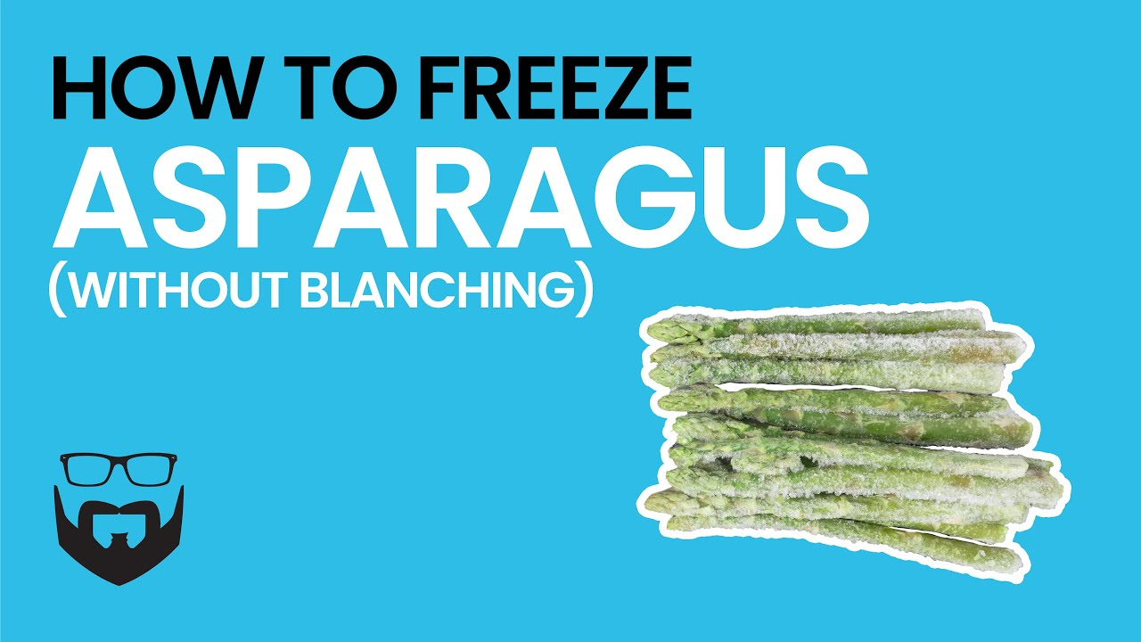 How To Freeze Asparagus Without Blanching Youtube