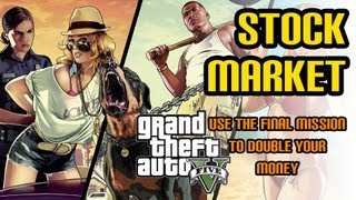 GTA 5 Stock Market - Use the Final Mission to double your money