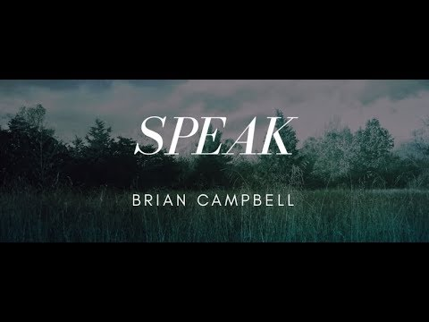 SPEAK - Brian Campbell - with Lyrics