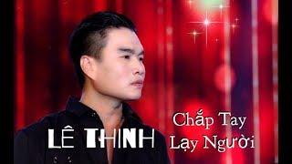 Chắp Tay Lạy Người - Lê Thịnh [MV Official]