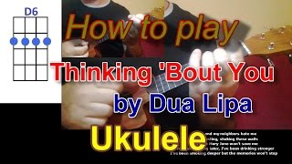 Download lagu How to play Thinking 'Bout You by Dua Lipa Ukulele Cover