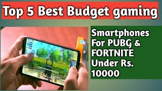 cd587ba4b70 Top 5 best Budget gaming smartphone for Pubg   FORTNITE Under Rs. 10000 -