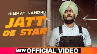 Jatt De Star (Official Video) | Himmat Sandhu | Laddi Gill | Latest Songs 2019