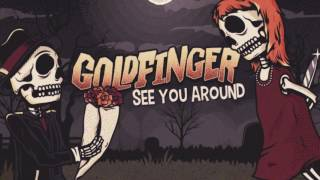 Goldfinger - See You Around