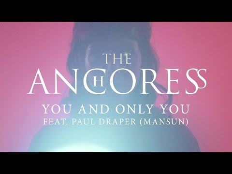 The Anchoress - You and Only You (feat. Paul Draper) (from Confessions of a Romance Novelist)