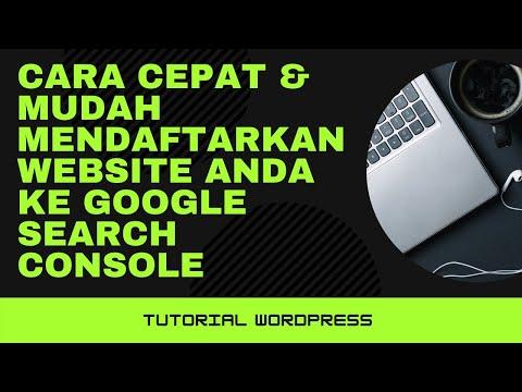 Cara Cepat & Mudah Menambahkan Website Anda ke Google Search Console