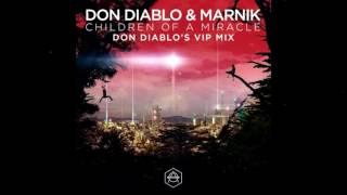 Don Diablo & Marnik - Children Of A Miracle (Don Diablo VIP Mix)