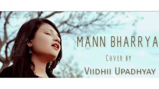 MANN BHARRYA - Straight From My Heart | Viidhii Upadhyay | Female Version | B Praak | Jaani