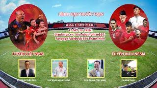 Vòng loại World Cup 2022| Indonesia – Việt Nam | Bình luận trước trận