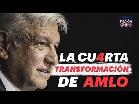 La cuarta transformación de AMLO - YouTube